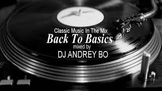 Классическая музыка в современной обработке!!! Dj ANDREY BO  - Back To Basics